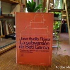 Livres: LA SUBVERSIÓN DE BETI GARCIA - JOSE AVELLO FLOREZ. Lote 213676057