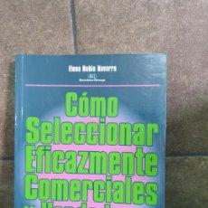 Libros: COMO SELECCIONAR EFICAZMENTE COMERCIALES Y VENDEDORES. ELENA RUBIO NAVARRO. Lote 213717628