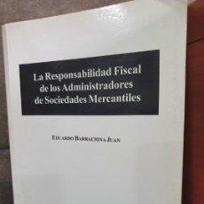 Libros: LA RESPONSABILIDAD FISCAL DE LOS ADMINISTRADORES DE SOCIEDADES MERCANTILES. EDUARDO BARRACHINA JUAN.. Lote 213717638