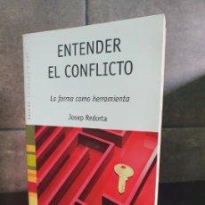 Libros: ENTENDER EL CONFLICTO: LA FORMA COMO HERRAMIENTA (PSICOLOGÍA HOY). JOSEP REDORTA.. Lote 213717641