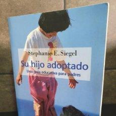 Libros: SU HIJO ADOPTADO: UNA GUÍA EDUCATIVA PARA PADRES (GUÍAS PARA PADRES). SIEGEL, STEPHANIE E.. Lote 213717651