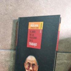 """Libros: """"EL ARTE DE LA FELICIDAD EN EL TRABAJO (PENSAMIENTO) (SPANISH EDITION). GYATSO, TENZIN; CUTLER, HOWA. Lote 213717672"""