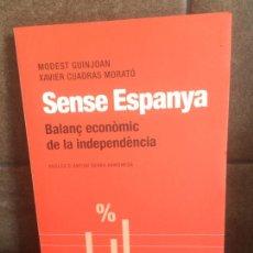 """Libros: """"SENSE ESPANYA: BALANÇ ECONÒMIC DE LA INDEPENDÈNCIA. (PÒRTIC VISIONS). GUINJOAN FERRÉ, MODEST; CUADR. Lote 213717676"""