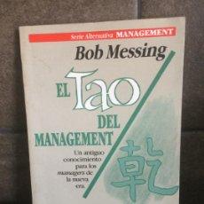 Libros: EL TAO DEL MANAGEMENT: UN ANTIGUO CONOCIMIENTO PARA LOS MANAGER DE LA NUEVA ERA. BOB MESSING.. Lote 213717681