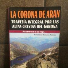 """Libros: """"LA CORONA DE ARAN: TRAVESÍA INTEGRAL POR LAS ALTAS CRESTAS DEL GARONA (GUÍAS MONTAÑERAS). LLANES BO. Lote 213717687"""