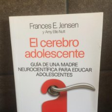 Libros: EL CEREBRO ADOLESCENTE. FRANCES E. JENSEN Y AMY ELLIS NUTT. GUÍA DE UNA MADRE NEUROCIENTÍFICA PARA E. Lote 213717691