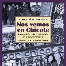 Libros: NOS VEMOS EN CHICOTE .JUAN ANTONIO RÍOS CARRATALÁ. -NUEVO. Lote 274813368