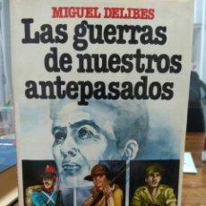 Libros: LAS GUERRAS DE NUESTROS ANTEPASADOS, MIGUEL DELIBES, PRIMERA EDICIÓN-CLUB JULIO78 (5000 EJEMPLARES). Lote 213761291