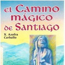 Livros em segunda mão: EL CAMINO MÁGICO DE SANTIAGO - X. AZOFRA CARBALLO. Lote 213913862