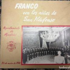 Libros: FRANCO CON LOS NIÑOS DE SAN ILDEFONSO.. Lote 213915500