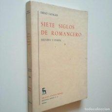 Libros: SIETE SIGLOS DE ROMANCERO (HISTORIA Y POESÍA) - DIEGO CATALÁN. Lote 213931538
