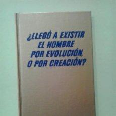Libros: LMV - ¿LLEGÓ A EXISTIR EL HOMBRE POR EVOLUCIÓN O POR CREACIÓN?. Lote 213931951