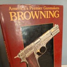 Libros: BROWNING, AMERCA´S PREMIER GUNMAKERS, K. D. KIRKLAND, ARMAS / WEAPONS, BISON BOOKS, 1989. Lote 213939955