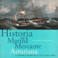 Libros: HISTORIA DE LA MARINA MERCANTE ASTURIANA. 1. APOGEO Y OCASO DE LA VELA ( 1840-1880 ). Lote 213946613