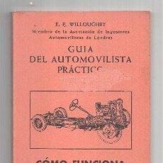 Libros: GUIA DEL AUTOMOVILISTA PRACTICO TOMO I: COMO FUNCIONA UN AUTOMOVIL. Lote 214019907