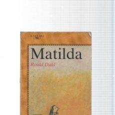 Libros: MATILDA (EJEMPLAR AVIEJADO). Lote 214019912