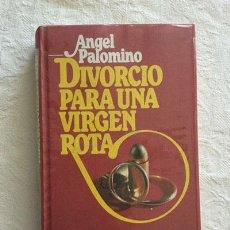 Libros: DIVORCIO PARA UNA VIRGEN ROTA - ÁNGEL PALOMINO. Lote 214064426