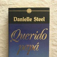 Libros: QUERIDO PAPÁ - DANIELLE STEEL. Lote 214064476