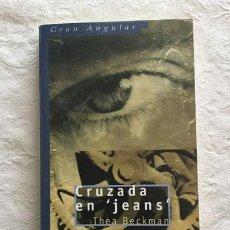 """Libros: CRUZADA EN """"JEANS"""" - THEA BECKMAN. Lote 214064481"""
