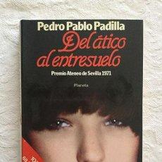 Libros: DEL ÁTICO AL ENTRESUELO - PEDRO PABLO PADILLA. Lote 214064486
