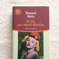 Libros: EL DÍA QUE MURIÓ MARILYN - TERENCI MOIX. Lote 214064506