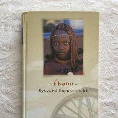Libros: ÉBANO - RYSZARD KAPUSCINSKI. Lote 214064526