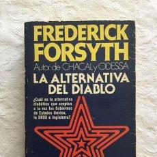 Libros: LA ALTERNATIVA DEL DIABLO - FREDERICK FORSYTH. Lote 214064536
