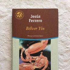 Libros: BÉLVER YIN - JESÚS FERRERO. Lote 214064541