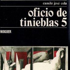 Libros: OFICIO DE TINIEBLAS 5 (FIRMADO POR EL AUTOR) - CAMILO JOSÉ CELA. Lote 204295980