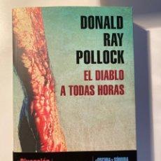 Livros: EL DIABLO A TODAS HORAS – DONALD RAY POLLOCK. Lote 214203241