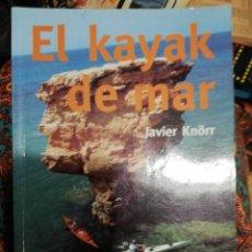 Libros: EL KAYAK DE MAR. JAVIER KNÖRR.. Lote 214245123