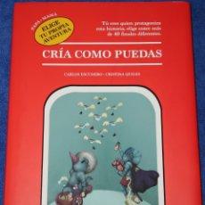 Libros: CRÍA COMO PUEDAS: PAPÁ · MAMÁ. ELIGE TU PROPIA AVENTURA - LUNWERG (2019). Lote 214479255