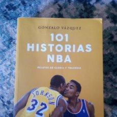 Libros: 101 HISTORIAS DE LA NBA. GONZALO VÁZQUEZ. Lote 214790823