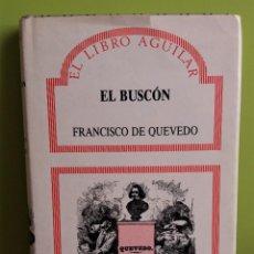 Libros: FRANCISCO DE QUEVEDO - EL BUSCÓN - EL LIBRO AGUILAR. Lote 214824826