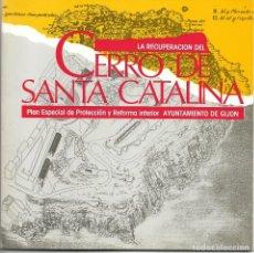 Libros: GIJÓN: LA RECUPERACIÓN DEL CERRO DE SANTA CATALINA.. Lote 214990795