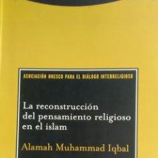Libros: EDITORIAL TROTTA. RECONSTRUCCIÓN DEL PENSAMIENTO RELIGIOSO EN EL ISLAM.. Lote 214994507