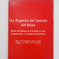 Libros: LEY ORGÁNICA DEL CONSEJO DEL REINO - EDICIONES DEL MOVIMIENTO. Lote 294437878