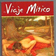 Libros: EL VIAJE MÍTICO. EL SIGNIFICADO DEL MITO COMO GUÍA PARA LA VIDA - LIZ GREENE & JULIET SHARMAN-BURKE. Lote 215319975
