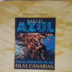 Libros: BAJO EL AZUL - BUCEO SUBMARINISMO CON FOTOS - RAFAEL MARRERO MASSIEU - CANARIAS - TAPAS DURAS 1995. Lote 215347560