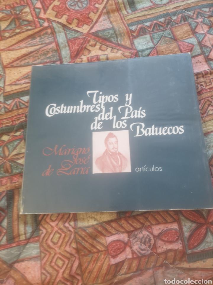 TIPOS Y COSTUMBRES DEL PAÍS DE LOS BATUECOS - DE LARRA, MARIANO JOSÉ, EDICION NUMERADA 419 DE 500 (Libros sin clasificar)