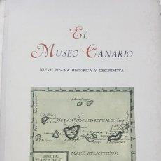 Libros: EL MUSEO CANARIO - BREVE RESEÑA HISTÓRICA Y DESCRIPTIVA - EDICIONES DEL MUSEO CANARIO 1967 - BIEN. Lote 215546658