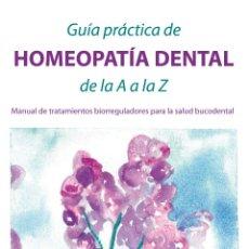 Libri di seconda mano: GUIA PRÁCTICA DE HOMEOPATÍA DENTAL DE LA A A LA Z. Lote 215555980