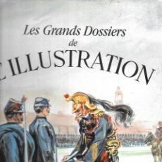 Libros: LES GRANDS DOSSIERS DE L´ILLUSTRATION. EN FRANCÉS. Lote 215756993