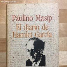 Livres: EL DIARIO DE HAMLET GARCIA - PAULINO MASIP. Lote 215973978