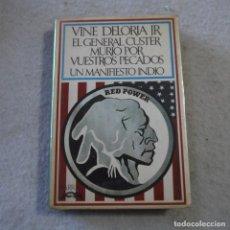 Libros: EL GENERAL CUSTER MURIÓ POR VUESTROS PECADOS. UN MANIFIESTO INDIO - VUBE DELORIA JR. - SEIX BARRAL. Lote 216017496
