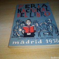 Libros: LIBRO CATÁLOGO DE LA FERIA NACIONAL DEL LIBRO. MADRID 1958. IMPECABLE. PORTADA LINGOTE. 250 PÁG.. Lote 216750468
