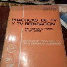 Libros: PRACTICAS DE TV Y TV-REPARACION. Lote 217514846