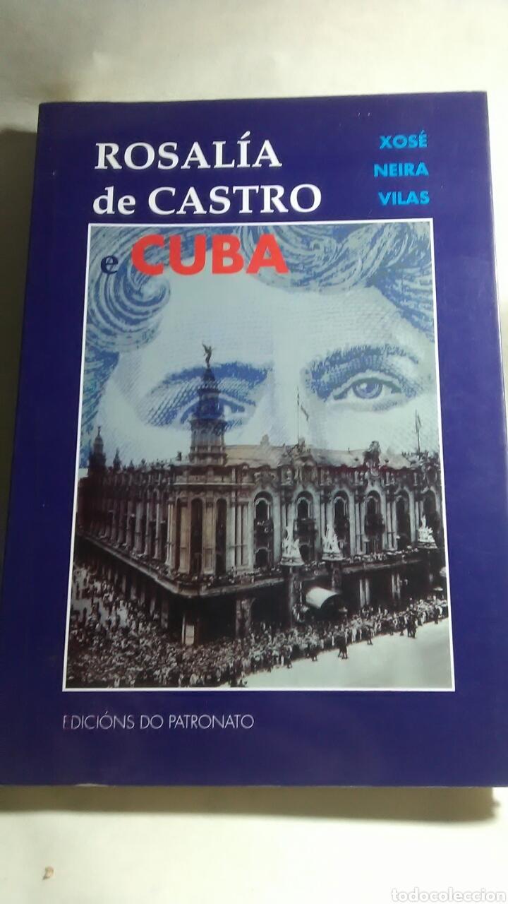 ROSALÍA DE CASTRO Y CUBA. XOSE NEIRA VILAS. EDICIONS DO PATRONATO. (Libros sin clasificar)
