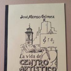 Libros: LA VIDA DEL CENTRO ARTÍSTICO GRANADA 1885-1905 ILUSTRADO VILLAR YEBRA 1989. Lote 217637102