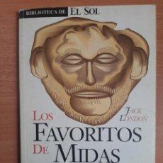 Libros: BIBLIOTECA DE EL SOL Nº 74 - JACK LONDON - LOS FAVORITOS DEL REY MIDAS. Lote 217643051